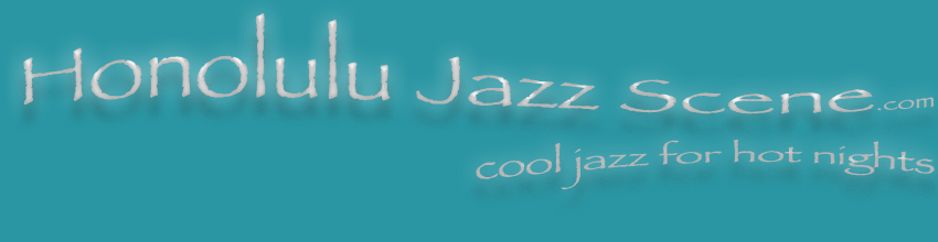 Honolulu Jazz Scene .com